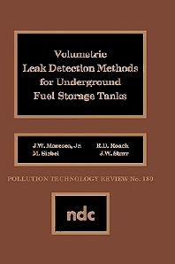 Volumetric Leak Detection Methods for Underground Fuel Storage Tanks - 1st Edition - ISBN: 9780815512301, 9780815519508