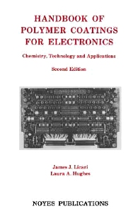 Handbook of Polymer Coatings for Electronics, 1st Edition,James J. Licari,Laura A. Hughes,ISBN9780815512356