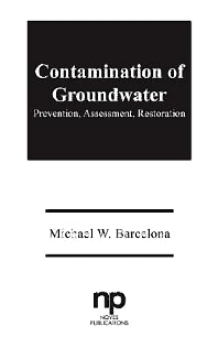 Contamination of Groundwater - 1st Edition - ISBN: 9780815512431, 9780815516590