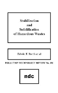 Stabilization and Solidification of Hazardous Wastes - 1st Edition - ISBN: 9780815512455, 9780815519140