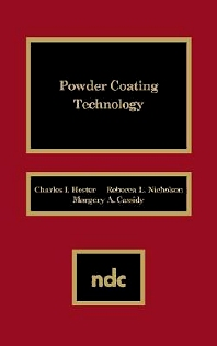 Powder Coating Technology, 1st Edition,Charles I. Hester,ISBN9780815512462