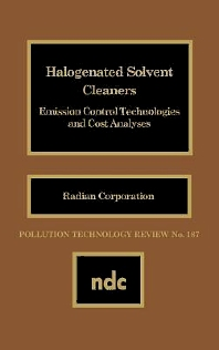 Halogenated Solvent Cleaners: Emission Control Technologies and Cost Analysis, 1st Edition, Radian Corp.,ISBN9780815512486