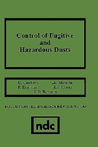 Control of Fugitive and Hazardous Dusts, 1st Edition,C. Cowherd,ISBN9780815512530