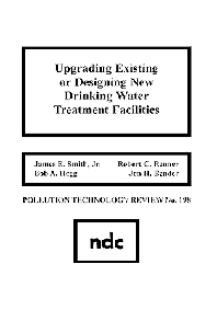 Upgrading Existing or Designing New Drinking Water Treatment Facilities - 1st Edition - ISBN: 9780815512622, 9780815519454