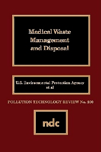 Medical Waste Management and Disposal - 1st Edition - ISBN: 9780815512646, 9780815518266