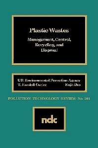 Plastic Wastes, 1st Edition,T. Randall Curlee,Sujit Das,ISBN9780815512653