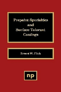 Prepaint Specialties and Surface Tolerant Coatings, 1st Edition,Ernest W. Flick,ISBN9780815512738