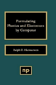 Formulating Plastics and Elastomers by Computer, 1st Edition,Ralph D. Hermansen,ISBN9780815512752