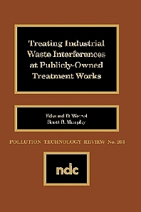 Treating Industrial Waste Inteferences at Publicly-Owned Treatment Works - 1st Edition - ISBN: 9780815512820, 9780815519348