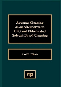 Aqueous Cleaning as an Alternative to CFC and Chlorinated Solvent-Based Cleaning - 1st Edition - ISBN: 9780815512851, 9780815516224