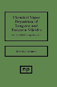 Chemical Vapor Deposition of Tungsten and Tungsten Silicides for VLSI/ ULSI Applications - 1st Edition - ISBN: 9780815512882, 9780815516408