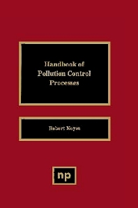 Handbook of Pollution Control Processes, 1st Edition,Robert Noyes,ISBN9780815512905