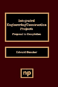 Cover image for Integrated Engineering/Construction Projects