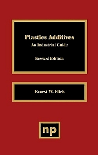 Plastics Additives 2nd Edition, 1st Edition,Ernest W. Flick,ISBN9780815513131