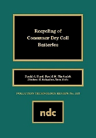 Recycling of Consumer Dry Cell Batteries - 1st Edition - ISBN: 9780815513254, 9780815518860