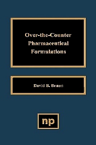 Over the Counter Pharmaceutical Formulations, 1st Edition,David D. Braun,ISBN9780815513476