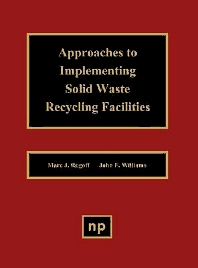 Approaches to Implementing Solid Waste Recycling Facilities - 1st Edition - ISBN: 9780815513520, 9780815516217