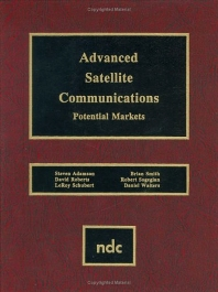 Advanced Satellite Communications, 1st Edition,UNKNOWN AUTHOR,David Roberts,LeRoy Schubert,Brian Smith,Robert Sogegian,Daniel Walters,ISBN9780815513599