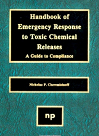 Handbook of Emergency Response to Toxic Chemical Releases - 1st Edition - ISBN: 9780815513650, 9780815517481