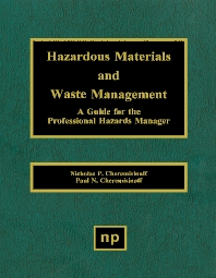 Hazardous Materials and Waste Management, 1st Edition,Nicholas P. Cheremisinoff,Paul N. Cheremisinoff,ISBN9780815513728