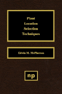 Plant Location Selection Techniques - 1st Edition - ISBN: 9780815513780, 9780815518594