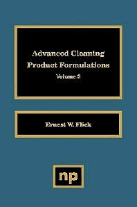 Advanced Cleaning Product Formulations, Vol. 3, 1st Edition,Ernest W. Flick,ISBN9780815513827