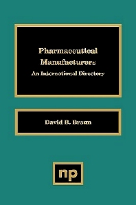 Pharmaceutical Manufacturers, 1st Edition,David D. Braun,ISBN9780815513841