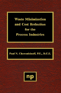 Waste Minimization and Cost Reduction for the Process Industries - 1st Edition - ISBN: 9780815513889, 9780815519522
