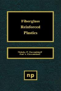 Fiberglass Reinforced Plastics, 1st Edition,Nicholas P. Cheremisinoff,Paul N. Cheremisinoff,ISBN9780815513896