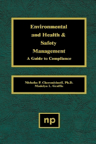 Environmental and Health and Safety Management - 1st Edition - ISBN: 9780815513902, 9780815517061
