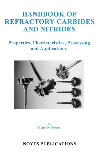 Handbook of Refractory Carbides & Nitrides, 1st Edition,Hugh O. Pierson,ISBN9780815513926