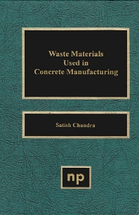 Waste Materials Used in Concrete Manufacturing - 1st Edition - ISBN: 9780815513933, 9780815519515