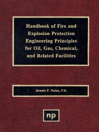 Handbook of Fire & Explosion Protection Engineering Principles for Oil, Gas, Chemical, & Related Facilities, 1st Edition,Dennis P. Nolan,ISBN9780815513940