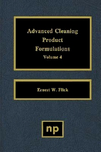 Advanced Cleaning Product Formulations, Vol. 4, 1st Edition,Ernest W. Flick,ISBN9780815513964