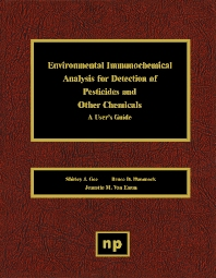 Environmental Immunochemical Analysis Detection of Pesticides and Other Chemicals, 1st Edition,Shirley J. Gee,Bruce D.  Hammock,Jeanette M. Van Emon,ISBN9780815513971