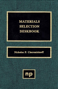 Materials Selection Deskbook - 1st Edition - ISBN: 9780815514008, 9780815518235
