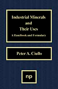 Industrial Minerals and Their Uses, 1st Edition,Peter A. Ciullo,ISBN9780815514084