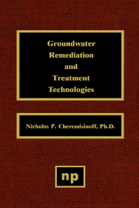 Groundwater Remediation and Treatment Technologies - 1st Edition - ISBN: 9780815514114, 9780815517337