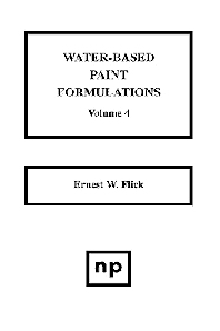Water-Based Paint Formulations, Vol. 4, 1st Edition,Ernest W. Flick,ISBN9780815514152