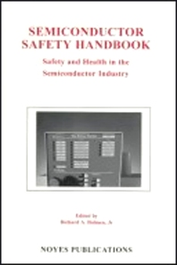 Semiconductor Safety Handbook, 1st Edition,Richard A. Bolmen,ISBN9780815514183