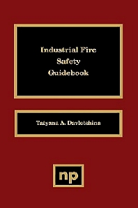Industrial Fire Safety Guidebook - 1st Edition - ISBN: 9780815514206, 9780815518068