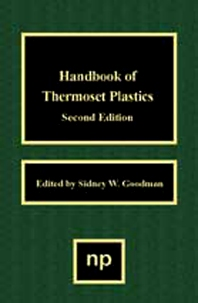 Handbook of Thermoset Plastics, 2nd Edition,Hanna Dodiuk,Sydney Goodman,ISBN9780815514213