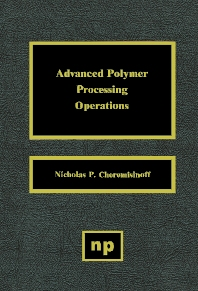 Advanced Polymer Processing Operations - 1st Edition - ISBN: 9780815514268, 9780815516118
