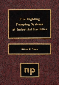 Fire Fighting Pumping Systems at Industrial Facilities - 1st Edition - ISBN: 9780815514282, 9780815517214