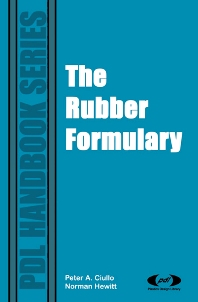 The Rubber Formulary, 1st Edition,Peter A. Ciullo,Norman Hewitt,ISBN9780815514343