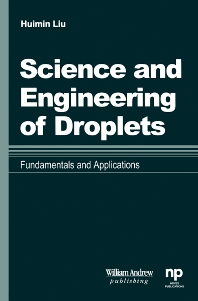 Science and Engineering of Droplets:, 1st Edition,Huimin Liu,ISBN9780815514367