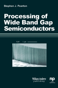 Processing of 'Wide Band Gap Semiconductors - 1st Edition - ISBN: 9780815514398, 9780815518778