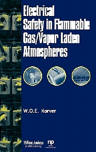 Electrical Safety in Flammable Gas/Vapor Laden Atmospheres - 1st Edition - ISBN: 9780815514497, 9780815516958