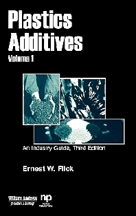 Plastics Additives, Volume 1, 1st Edition,Ernest W. Flick,ISBN9780815514640