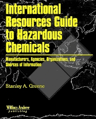 International Resources Guide to Hazardous Chemicals, 1st Edition,Stanley A. Greene,ISBN9780815514756